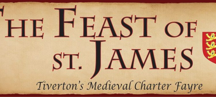 Tiverton's Medieval Fayre – The Feast of St James – Saturday 14th July 2018
